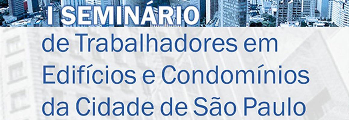 I Seminário de Trabalhadores em Edifícios e Condomínios da cidade de São Paulo